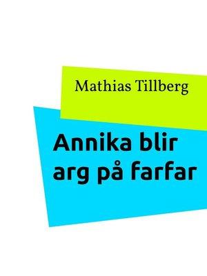 cover image of Annika blir arg på farfar