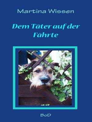 cover image of Dem Täter auf der Fährte