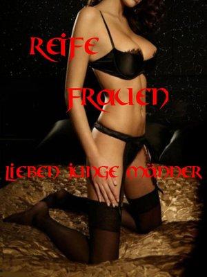 cover image of Reife Frauen lieben junge Männer