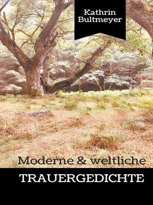 cover image of Moderne & weltliche Trauergedichte