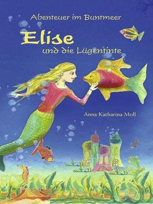 cover image of Abenteuer im Buntmeer--Elise und die Lügentinte