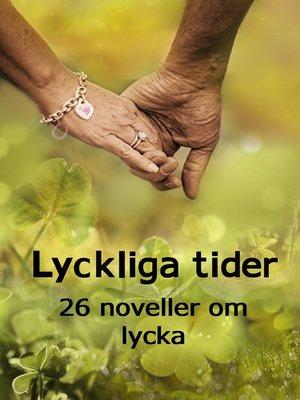 cover image of Lyckliga tider