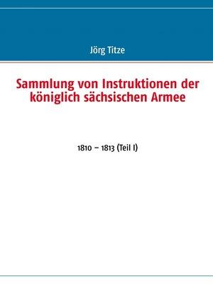 cover image of Sammlung von Instruktionen der königlich sächsischen Armee