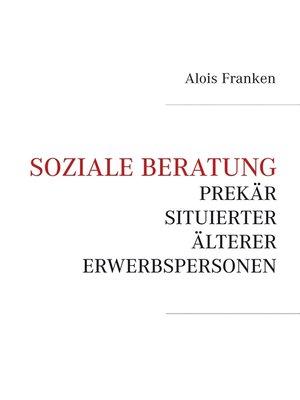 cover image of Soziale Beratung prekär situierter älterer Erwerbspersonen