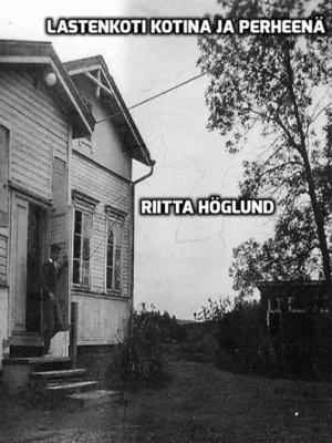 cover image of Lastenkoti kotina ja perheenä