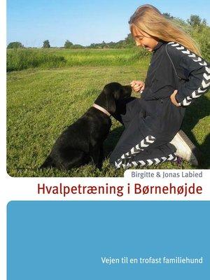 cover image of Hvalpetræning i Børnehøjde