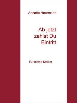 cover image of Ab jetzt zahlst Du Eintritt