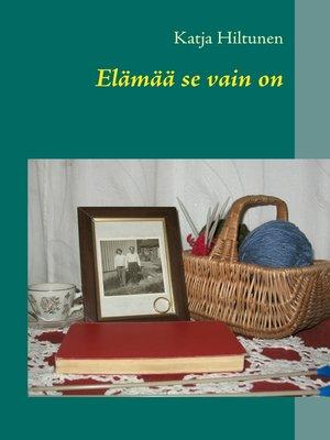 cover image of Elämää se vain on