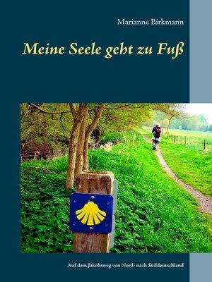 cover image of Meine Seele geht zu Fuß