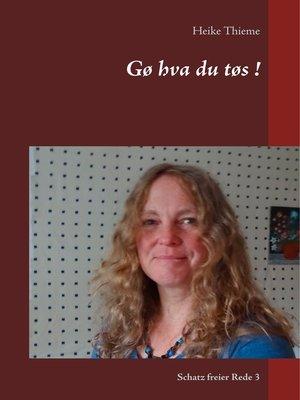 cover image of Gø hva du tøs !