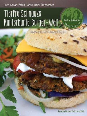 cover image of TierfreiSchnauze Kunterbunte Burger-Welt
