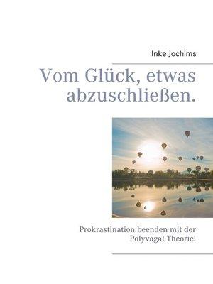 cover image of Vom Glück, etwas abzuschließen.