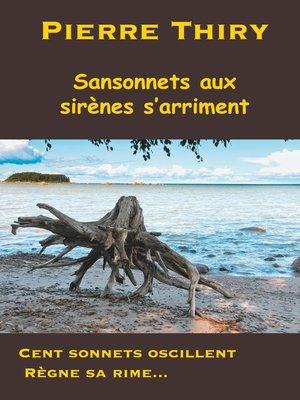 cover image of Sansonnets aux sirènes s'arriment