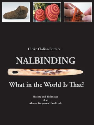 cover image of Nalbinding--What in the World Is That?