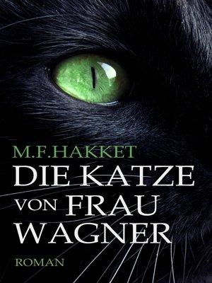 cover image of Die Katze von Frau Wagner