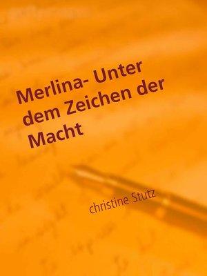 cover image of Merlina-  Unter dem Zeichen der Macht