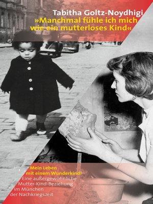 "cover image of ""Manchmal fühle ich mich wie ein mutterloses Kind"""