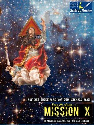 cover image of MISSION X--Auf der Suche was vor dem Urknall war!