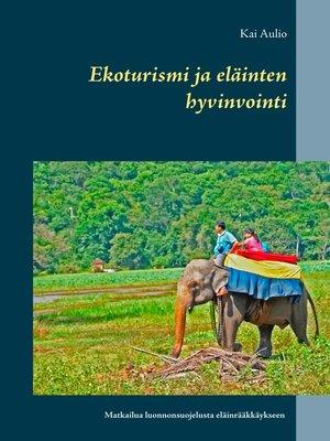 cover image of Ekoturismi ja eläinten hyvinvointi