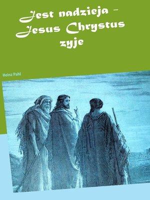 cover image of Jest nadzieja--Jesus Chrystus zyje