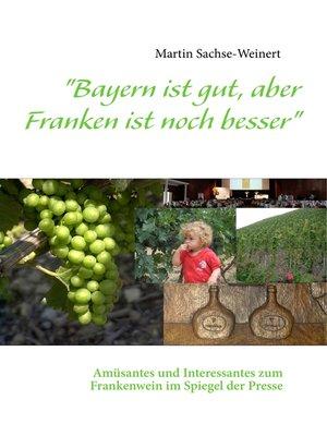 """cover image of """"Bayern ist gut, aber Franken ist noch besser"""""""