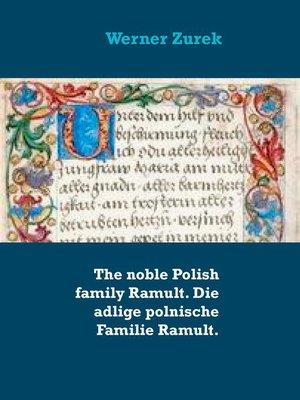 cover image of The noble Polish family Ramult. Die adlige polnische Familie Ramult.