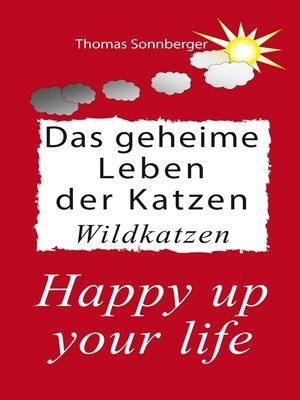 cover image of Das geheime Leben der Katzen, Wildkatzen