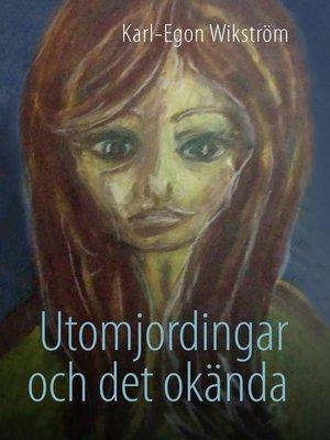 cover image of Utomjordingar och det okända