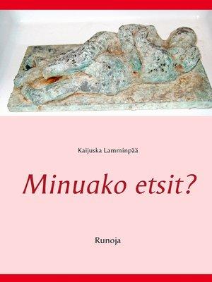 cover image of Minuako etsit?