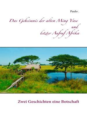 cover image of Das Geheimnis der alten Ming Vase und letzter Aufruf Afrika