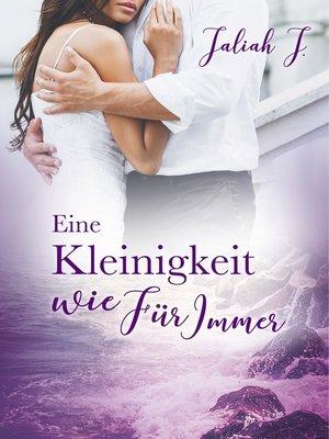 cover image of Eine Kleinigkeit wie Für Immer