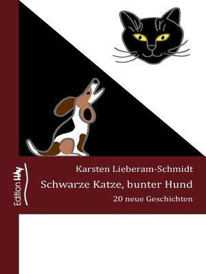 cover image of Schwarze Katze, bunter Hund