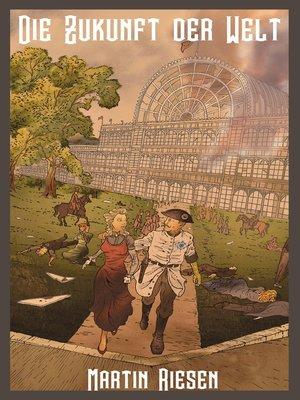 cover image of Die Zukunft der Welt
