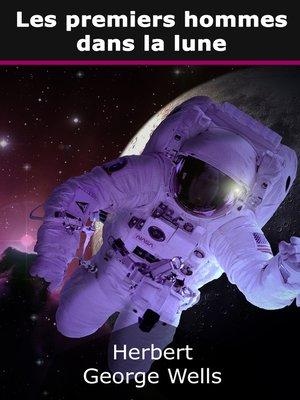 cover image of Les premiers hommes dans la lune