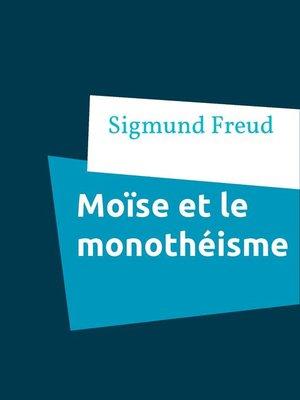 cover image of Moïse et le monothéisme