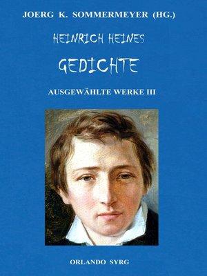 cover image of Heinrich Heines Gedichte. Ausgewählte Werke III