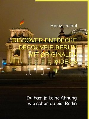 cover image of Discover Entdecke Découvrir Berlin mit originalen Videos