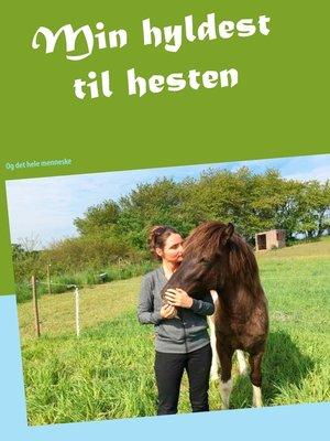 cover image of Min hyldest til hesten
