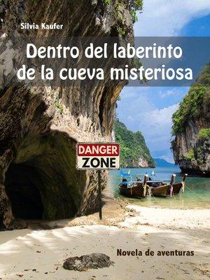 cover image of Dentro del laberinto de la cueva misteriosa