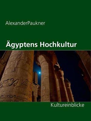 cover image of Ägyptens Hochkultur