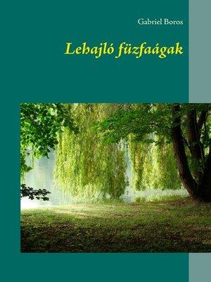 cover image of Lehajló füzfaágak
