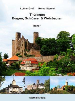 cover image of Thüringen--Burgen, Schlösser & Wehrbauten Band 1