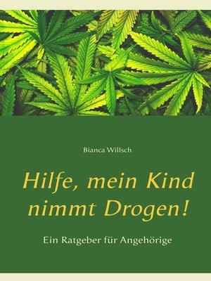 cover image of Hilfe, mein Kind nimmt Drogen!