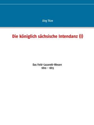 cover image of Die königlich sächsische Intendanz (I)