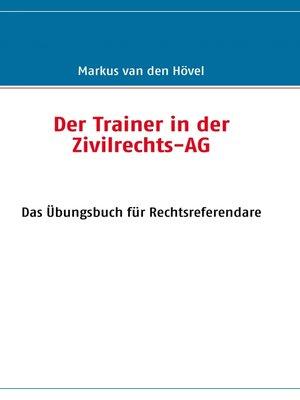cover image of Der Trainer in der Zivilrechts-AG