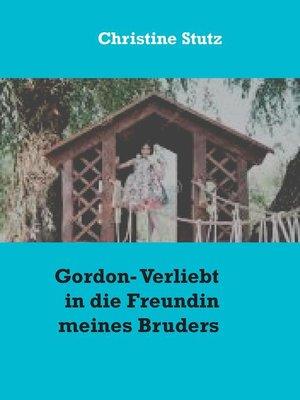 cover image of Gordon- Verliebt in die Freundin meines Bruders