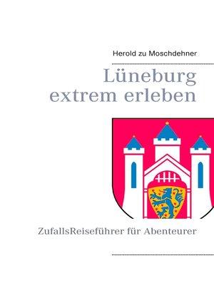 cover image of Lüneburg extrem erleben