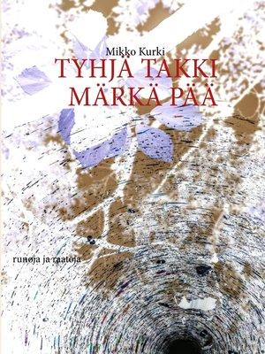 cover image of Tyhjä takki märkä pää