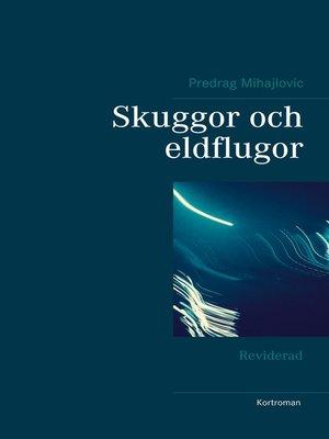 cover image of Skuggor och eldflugor