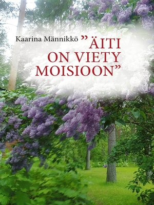 "cover image of ""Äiti on viety Moisioon"""